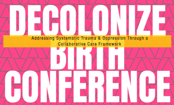 Decolonizing Birth Conference 2017: part three